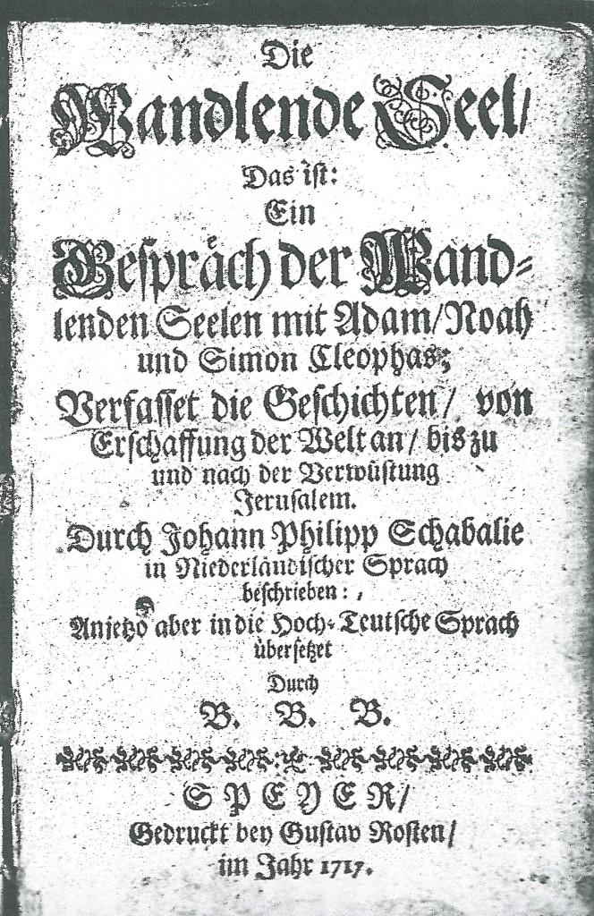 """Das Titelblatt von Jan Philip Schabaeljes """"Wandlende Seel"""" nennt als Übersetzer """"B.B.B."""". Wie wir heute wissen, ist dies das Kürzel für Bäntz Brächt Büel."""